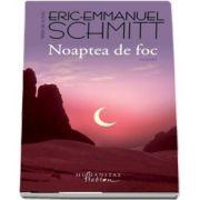 Noaptea de foc (Eric Emmanuel Schmitt)