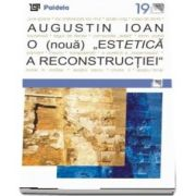 """O (noua) """"Estetica a reconstructiei"""""""