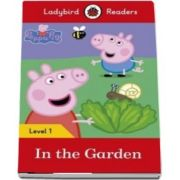 Peppa Pig: In the Garden. Ladybird Readers Level 1