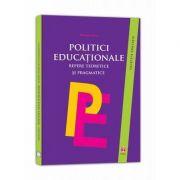 Politici educationale - Repere teoretice si pragmatice
