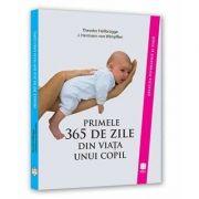 Primele 365 de zile din viata unui copil (Colectia Psihologie si viata)