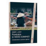 Psihologia si mintea economica - Conceptualizare si procese cognitive