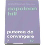 Napoleon Hill, Puterea de convingere - Editia a III-a