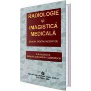 Radiologie si imagistica medicala. Manual pentru incepatori - Serban Alexandru Georgescu