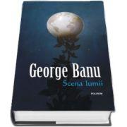 Scena lumii (George Banu)