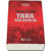 Sovietland. Tara gulagului