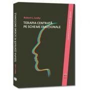 Robert Leahy, Terapia centrata pe scheme emotionale (Colectia psihologului expert)