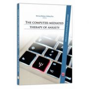 The computer-mediated therapy of anxiety (Mircea Miclea)