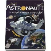 Astronautii si explorarea spatiului