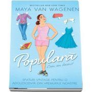 Cum am devenit populara de Maya Van Wagenen