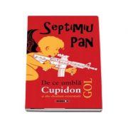 De ce umbla Cupidon gol si alte chestiuni existentiale