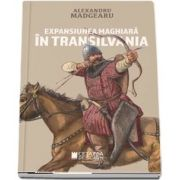 Expansiunea maghiara in Transilvania