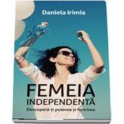 Femeia independenta - Descopera-ti puterea si fericirea