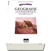 Geografie si constiinta nationala de Mircea Platon
