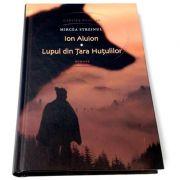 Ion Aluion. Lupul din Tara Hutulilor