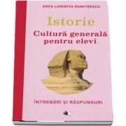 Istorie. Cultura generala pentru elevi