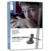 Marturia copilului - Cercetare psihologica si practica judiciara