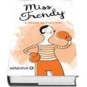 Miss Trendy. preia initiativa