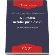 Nulitatea actului juridic civil. Practica judiciara comentata