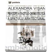 Perceptia tactilo chinestezica a spatiului arhitectural