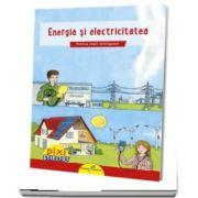 PIXI STIE-TOT. Energia si electricitatea