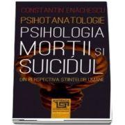 Psihotanatologie - Psihologia mortii si suicidului