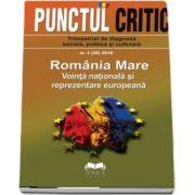 Punctul critic nr. 4 / 2018 Romania Mare - Vointa nationala si reprezentare europeana