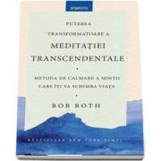 Puterea transformatoare a meditatiei transcendentale