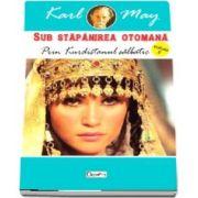 Sub stapanirea otomana. Prin Kurdistanul salbatic, volumul II