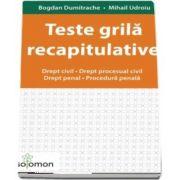 Teste grila recapitulative - Drept civil, Drept procesual civil, Drept penal, Procedura penala