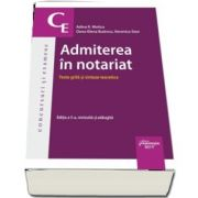 Admiterea in notariat. Teste grila si sinteze teoretice. Editia a 5-a