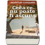 Ceea ce nu poate fi ascuns de Agnes Martin Lugand