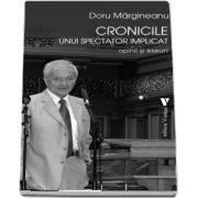 Cronicile unui spectator implicat de Doru Margineanu