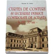 Curtea de Conturi si lucrarile publice controlate de aceasta la 155 de ani (Nicolae St. Noica)
