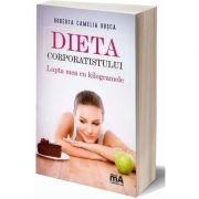 Dieta corporatistului. Lupta mea cu kilogramele