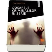 Dosarele criminalilor in serie