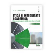Etica si integritate academica. Caiet de seminar pentru studiile universitare de licenta