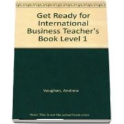 Get Ready For International Business 1 Teachers Pack