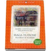 Hagi-Tudose, nuvele si schite. Bibliografia elevului de Nota 10 (Barbu Stefanescu Delavrancea)
