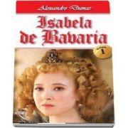Isabela de Bavaria, volumul I
