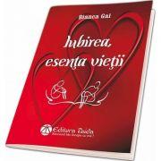 Iubirea, esenta vietii de Bianca Gai