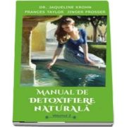 Manual de detoxifiere naturala - Jacqueline Krohn (Volumul II)