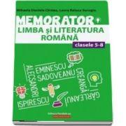 Memorator de limba si literatura romana pentru clasele V-VIII (Editia a III a)