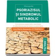 Psoriazisul si sindromul metabolic.Cercetarea aspectelor esentiale in abordarea pacientului cu psoriazis