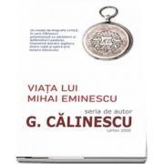 Viata lui Mihai Eminescu de de autor G. Calinescu