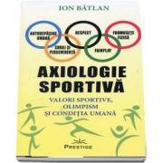 Axiologie sportiva - Valori sportive, olimpism si conditia umana