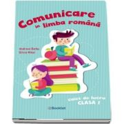 Comunicare in limba romana. Caiet de lucru clasa I de Andreea Barbu