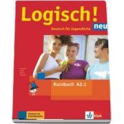 Logisch! neu A2. 1 Deutsch fur Jugendliche Kursbuch mit Audios zum Download