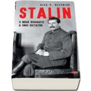 Stalin. O noua biografie a unui dictator. Colectia carte pentru toti