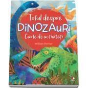 Totul despre dinozauri. Carte de activitati